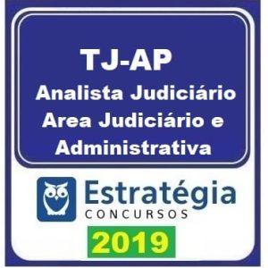 TJ AP (ANALISTA JUDICIÁRIO - AREA JUD E ADM) ESTRATEGIA 2019